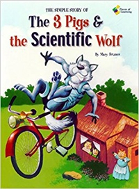 The Simple Story of the 3 Pigs and the Scientific Wolf
