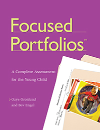 Focused Portfolios: A Complete Assessment for the Young Child