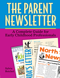 The Parent Newsletter: A Complete Guide for Early Childhood Professionals