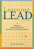 Learning to Lead, 2nd Edition: Effective Leadership Skills for Teachers of Young Children