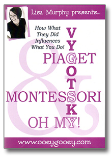 Montessori, Piaget & Vygotsky! Oh My! DVD