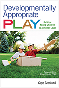 Developmentally Appropriate Play: Guiding Young Children to a Higher Level