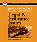 Family Child Care Business Curriculum: Legal and Insurance Issues