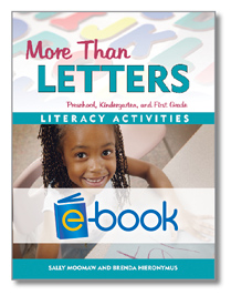 More Than Letters (e-book): Literacy Activities for Preschool, Kindergarten, and First Grade