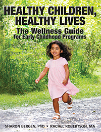 Healthy Children, Healthy Lives: The Wellness Guide for Early Childhood Programs