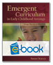 Emergent Curriculum in Early Childhood Settings (e-book): From Theory to Practice