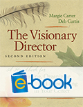 The Visionary Director, 2nd Edition (e-book): A Handbook for Dreaming, Organizing, and Improvising in Your Center