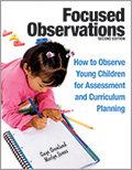 Focused Observations, Second Edition: How to Observe Young Children for Assessment and Curriculum Planning