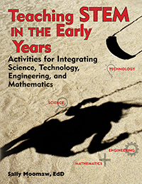 Teaching STEM in the Early Years: Activities for Integrating Science, Technology, Engineering and Mathematics