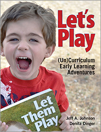 Let's Play: (Un)Curriculum Early Learning Adventures