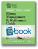 Family Child Care Money Management and Retirement Guide (e-book)