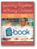 Learning Together With Young Children (e-book): A Curriculum Framework for Reflective Teachers