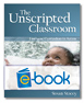 The Unscripted Classroom (e-book): Emergent Curriculum in Action