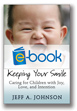 Keeping Your Smile (e-book): Caring for Children with Joy, Love, and Intention