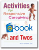 Activities for Responsive Caregiving (e-book): Infants, Toddlers, and Twos
