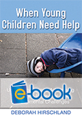When Young Children Need Help (e-book): Understanding and Addressing Emotional, Behavioral, and Developmental Challenges