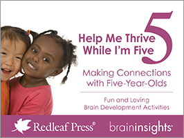 Help Me Thrive While I'm Five: Making Connections with Five-Year-Olds