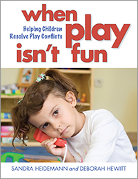 When Play Isn't Fun: Helping Children Resolve Play Conflicts