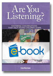 Are You Listening? (e-book): Fostering Conversations That Help Young Children Learn