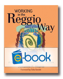 Working in the Reggio Way (e-book): A Beginner's Guide for American Teachers