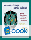 Lessons From Turtle Island (e-book): Native Curriculum in Early Childhood Classrooms