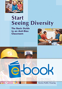 Start Seeing Diversity (e-book): The Basic Guide to an Anti-Bias Classroom