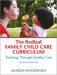 Redleaf Family Child Care Curriculum: Teaching Through Quality Care 2e