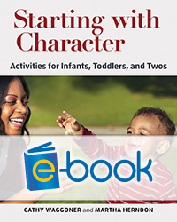 Starting with Character (e-book): Activities for Infants, Toddlers, and Twos