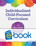 Individualized Child-Focused Curriculum (e-book): A Differentiated Approach