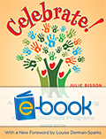 Celebrate! 2nd Edition (e-book): Meeting the Challenge of Holidays in Early Childhood Programs