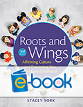 Roots and Wings 3rd Edition (e-book): Affirming Culture and Preventing Bias in Early Childhood