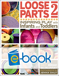Loose Parts 2 (e-book): Inspiring Play with Infants and Toddlers