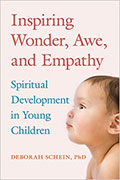 Inspiring Wonder, Awe, and Empathy: Spiritual Development in Young Children