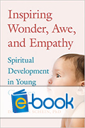 Inspiring Wonder, Awe, and Empathy (e-book): Spiritual Development in Young Children