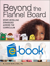 Beyond the Flannel Board (e-book): Story-Retelling Strategies across the Curriculum