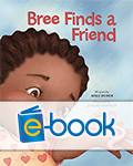Bree Finds a Friend (e-book)