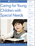 Caring for Young Children with Special Needs Quick Guide