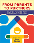 From Parents to Partners, Second Edition: Building a Family-Centered Early Childhood Program