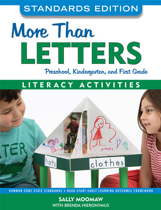 More Than Letters: Literacy Activities for Preschool, Kindergarten, and First Grade, Standards Edition