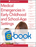 Medical Emergencies in Early Childhood and School-Age Settings, Revised Edition (e-book)