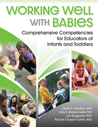Working Well with Babies:Comprehensive Competencies for Educators of Infants and Toddlers