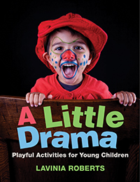 A Little Drama: Playful Activities for Young Children