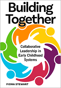 Building Together: Collaborative Leadership in Early Childhood Systems