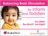 Balancing Brain Stimulation for Infants and Toddlers: Too Little? Too Much? Just Right! [cards]