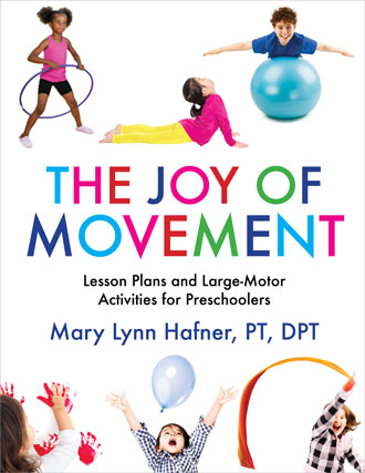 Joy of Movement: Lesson Plans and Large-Motor Activities for Preschool and Kindergarten