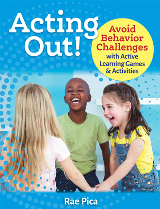 Acting Out! Avoid Behavior Challenges with Active Learning Games and Activities