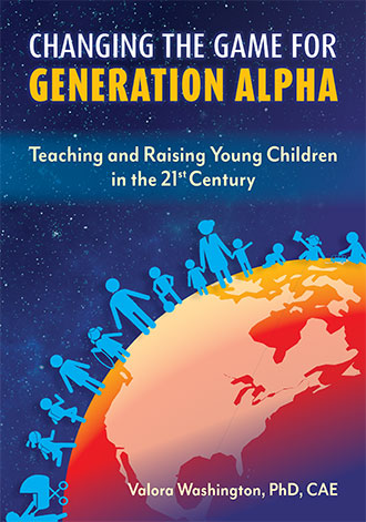 Changing the Game for Generation Alpha: Teaching and Raising Young Children in the 21st Century