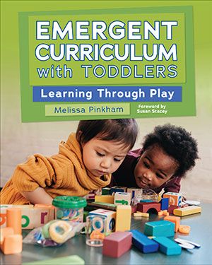 Emergent Curriculum with Toddlers: Learning through Play