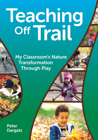 Teaching Off Trail: My Classroom's Nature Transformation through Play