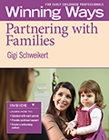 Partnering with Families: Winning Ways for Early Childhood Professionals (Set of 3)